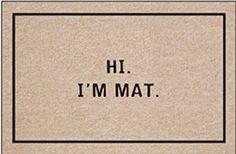 Amazon.com : Hi I'm Mat Indoor/Outdoor Doormat : Funny Door Mats : Patio, Lawn & Garden