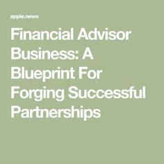 Financial Advisor Business: A Blueprint For Forging Successful Partnerships