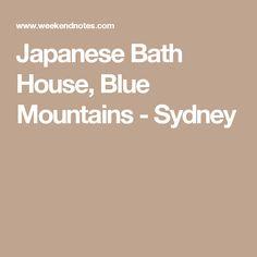 Japanese Bath House, Blue Mountains - Sydney