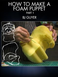 Learn to design pattern & fabricate foam puppets with master puppet maker BJ Guyer (Muppet's Wizard of Oz Glee Crank Yankers).