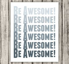 Be Awesome Motivational Print Motivational by BentonParkPrints, $12.00