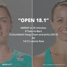 """Open 18.1"" WOD - AMRAP in 20 minutes: 8 Toes-to-Bars; 10 Dumbbell Hang Clean-and-Jerks (50/35 lb); 14/12 calorie Row"