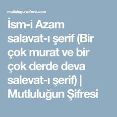 İsm-i Azam salavat-ı şerif (Bir çok murat ve bir çok derde deva salevat-ı şerif) | Mutluluğun Şifresi