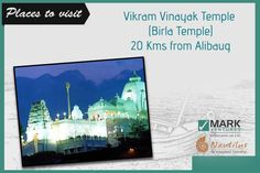 On the Alibaug – Roha route near the Salav village is the beautiful Lord Ganesha Temple known as 'Birla Mandir'. Aarti at Birla temple is at 9.00 am and 7.00 pm everyday.....http://www.markventures.in/nautilus.html