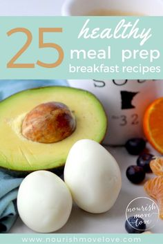 25 Healthy Meal Prep Breakfast Recipes | www.nourishmovelove.com
