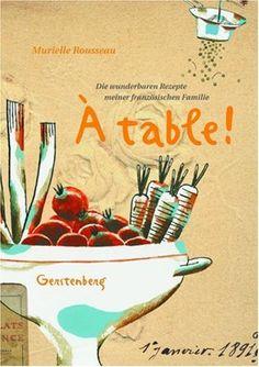 A table! Die wunderbaren Rezepte meiner französischen Familie null http://www.amazon.de/dp/380672959X/ref=cm_sw_r_pi_dp_UX4Nwb102194T
