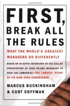 First, Break All the Rules: What the World's Greatest Managers Do Differently by Marcus Buckingham, http://www.amazon.com/dp/0684852861/ref=cm_sw_r_pi_dp_lAu2pb1C275EA