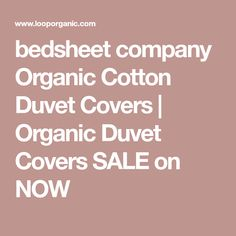 bedsheet company Organic Cotton Duvet Covers | Organic Duvet Covers SALE on NOW