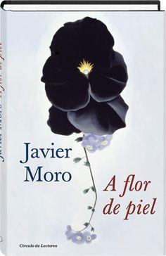 A flor de piel Javier Moro