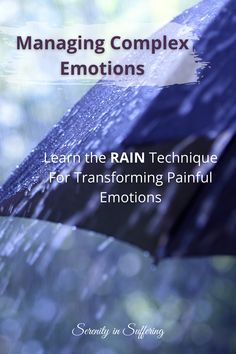 How do you handle emotional overwhelm? Feelings helpless to manage painful emotions? Learn the RAIN technique today! #serenityinsuffering #mindfulness #emotions #emotional #anxiety #anxietyrelief #grief #griefrecovery