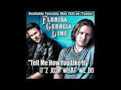 "Florida Georgia Line - ""Tell Me How You Like It"""