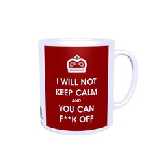 I Will Not Keep Calm and You Can F Off  Rude Mug by JannersMugs, £7.99