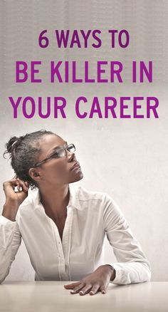 Avoid these 6 common mistakes to be killer in your career.