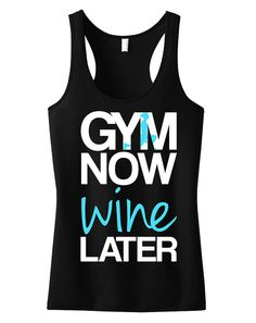 GYM Now WINE Later Tank Top Black with Teal, Workout Clothing, gym Tanks, fitness Tank, training, Workout Tank Top, Funny