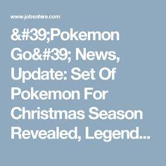 'Pokemon Go' News, Update: Set Of Pokemon For Christmas Season Revealed, Legendaries To Be Caught In The Wild, Too! Christmas Pokemon, Marvel Entertainment, News Update, Pokemon Go, Console, Gaming, Entertaining, Seasons, Amp