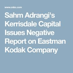 Sahm Adrangi's Kerrisdale Capital Issues Negative Report on Eastman Kodak Company