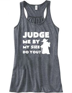 Judge Me By My Size Do You Shirt - Workout Tank Top - Crossfit Tank Top - Funny