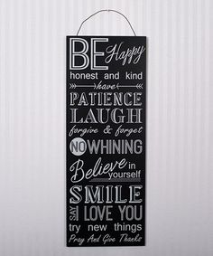Another great find on #zulily! Black & White 'Be Happy, Honest & Kind' Wood Sign #zulilyfinds