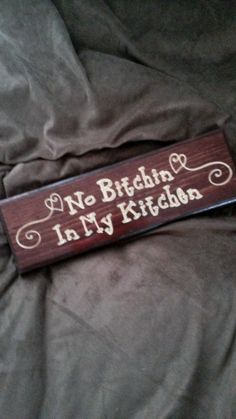 Cute Country Sign No Bitchin In My Kitchen engraved by RandRSigns, $14.95