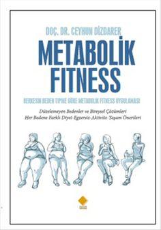 metabolik fitness - ceyhun dizdarer - duvar yayinlari  http://www.idefix.com/kitap/metabolik-fitness-ceyhun-dizdarer/tanim.asp