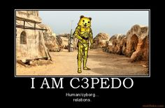 i am droid star wars doris funny pedobear . Human Cyborg, Pedobear, Demotivational Posters, Smosh, Star Wars Humor, Star Wars Collection, Offensive Memes, Dankest Memes, Laughter