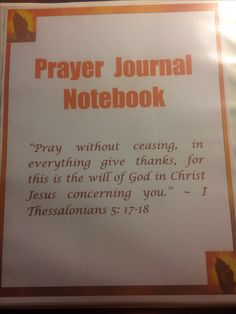 The cover for my Prayer Journal Notebook. I needed one to fit my style, so I created my own...