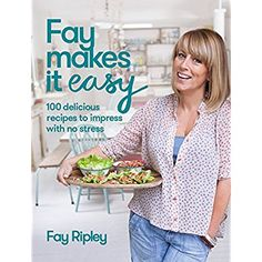 Fay Makes it Easy: 100 delicious recipes to impress with no stress ** Want additional info? Click on the image.