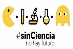 Sin ciencia no hay futuro Sports And Politics, Literature, Blog, Science, Learning, Lema, Madrid, Drawing, Google