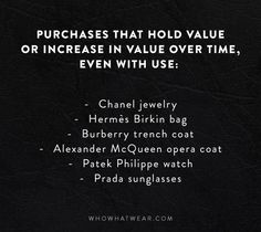 Invest in brands that hold value of increase in value over time