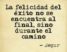 No esperes hasta el final del camino para ser feliz :D http://emprendedorbiz.blogspot.mx/
