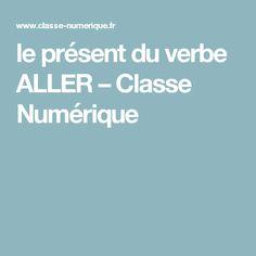 le présent du verbe ALLER – Classe Numérique
