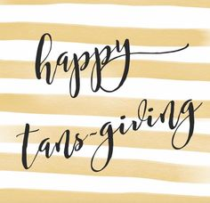 Wishing you a very Happy Thanksgiving with the ones you love! Tanning Quotes, Tanning Tips, Tanning Bed, Self Love Qoutes, Tanning Salon Decor, Spray Tan Tips, Mobile Spray Tanning, Bronze Tan, Salon Quotes