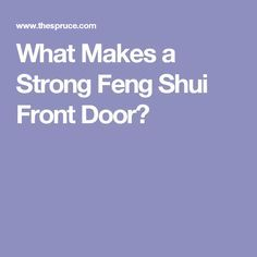 What Makes a Strong Feng Shui Front Door?