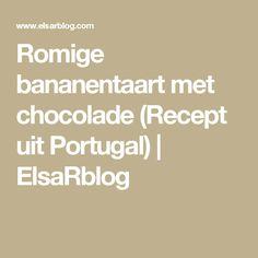Romige bananentaart met chocolade (Recept uit Portugal)   ElsaRblog