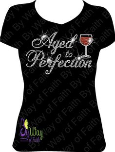 AGED TO PERFECTION Bling Rhinestone T Shirt Gifts For Her Women Birthday Diva Queen Custom Tee