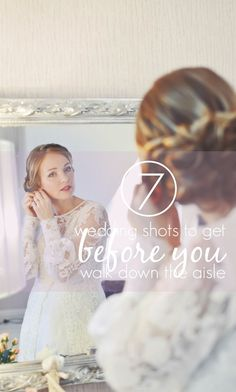 I never would have thought of some of these!   Wedding Shots to Get Before Walking Down the Aisle