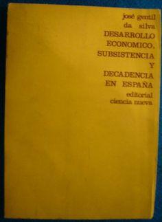 SILVA, José Gentil da, Desarrollo económico, subsistencia y decadencia en España, Madrid, Ciencia Nueva, 1968. Traducción, Valentina Fernández Vargas. Portada, Alberto Corazón.