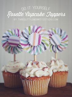 DIY Rosette Cupcake Toppers by   http://www.threelittlemonkeysstudio.com/diy-rosette-cupcake-toppers/
