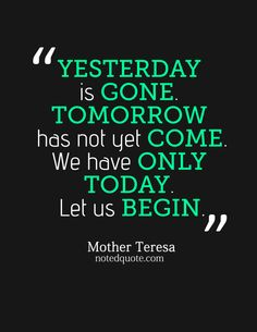 make today great Make Today Great, Make You Cry, How To Make, Go Google, Google Search, Mother Teresa Quotes, Quote Posters, Motivate Yourself, Wise Words