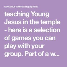 teaching Young Jesus in the temple - here is a selection of games you can play with your group. Part of a whole lesson onsite. Where Is Jesus, Shadow Monster, Jesus In The Temple, Luke 2, List Of Questions, Finding Jesus, The Wiggles, Why Do People, Memory Games