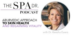 #Ayurvedic Approach To Skin With Dr. Keesha Ewers