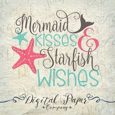 Mermaid Kisses Starfish Wishes Svg, Mermaid Svg, Svg Cutting File, Svg Files for…
