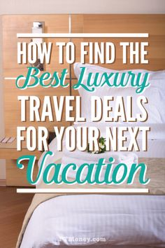 """If your idea of a good vacation includes all the best amenities, check out these 4 ways to score a great deal. There are options for luxury travel that doesn't have to break the bank. There doesn't have to be any """"roughing it"""" on your next getaway."""