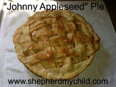 """Perfect pie for the fall  - especially """"Johnny Appleseed"""" day!"""