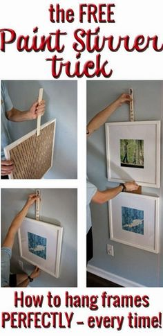 PINNED 87,400 times: BRILLIANT! The free way to remove all aggravation from hanging picture frames! Hang them quickly and easily from now on!