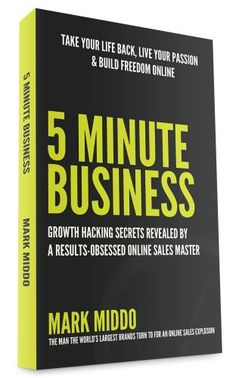 5 Minute Business - Growth Hacking Secrets Revealed by Mark Middo http://www.amazon.com/dp/B00GN1OFFG/ref=cm_sw_r_pi_dp_xGp3wb0H5TKFN