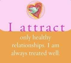 I attract only healthy relationships. I am always treated well. http://www.mindmovies.com/3premades/index.php?26919