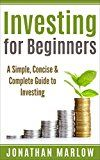 Free Kindle Book -   Investing for Beginners: A Simple, Concise & Complete Guide to Investing (investing, retirement planning, finance for beginners, investing for beginners, Warren Buffett, investment)