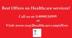 Choose from the best offers on health and wellness! See more: http://www.way2healthcare.com/offers