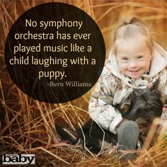<3 No symphony orchestra has ever played music like a child laughing with a puppy! -- MOM QUOTES, PARENTING QUOTES, AMERICAN BABY MAGAZINE, BABY QUOTES, MOTHERS, BABIES #love #simplethings